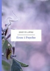 Okładka książki Eros i Psyche Jerzy Żuławski