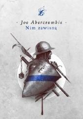 Okładka książki Nim zawisną Joe Abercrombie