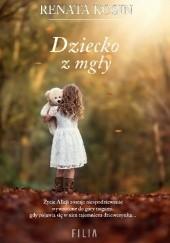 Okładka książki Dziecko z mgły Renata Kosin
