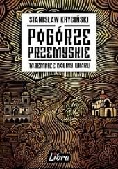 Okładka książki Pogórze Przemyskie. Tajemnice doliny Wiaru Stanisław Kryciński