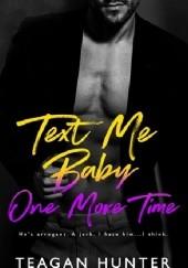 Okładka książki Text Me Baby One More Time Teagan Hunter