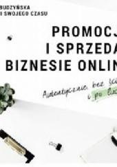 Okładka książki Promocja i sprzedaż w biznesie online. Autentycznie, bez ściemy i po ludzku Ola Budzyńska