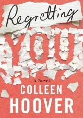 Okładka książki Regretting You Colleen Hoover