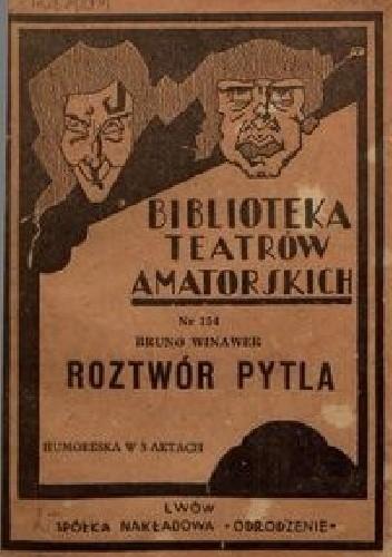 Okładka książki Roztwór Pytla Bruno Winawer