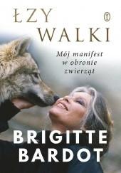 Okładka książki Łzy walki Brigitte Bardot