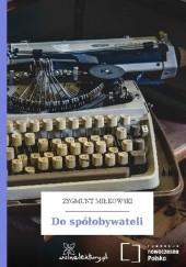 Okładka książki Do spółobywateli Zygmunt Miłkowski