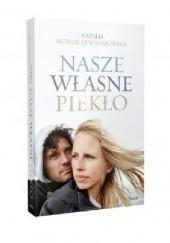 Okładka książki Nasze własne piekło Natalia Nowak-Lewandowska