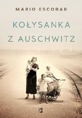 Okładka książki Kołysanka z Auschwitz Mario Escobar