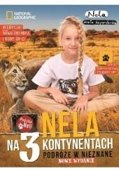 Okładka książki Nela na 3 kontynentach. Podróże w nieznane Nela Mała Reporterka