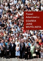Okładka książki Gdańsk jako wspólnota Paweł Adamowicz