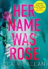 Okładka książki Her name was Rose Claire Allan