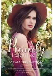 Okładka książki Prawdy i tajemnice Sylwia Trojanowska