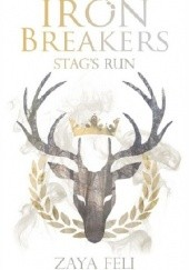 Okładka książki Iron Breakers: Stag's Run Zaya Feli