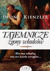 Okładka książki Tajemnicze zgony władców Iwona Kienzler