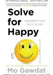 Okładka książki Solve for Happy: Engineer Your Path to Joy Mo Gawdat