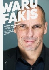 Okładka książki Porozmawiajmy jak dorośli. Jak walczyłem z europejskimi elitami. Janis Warufakis