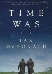 Okładka książki Time Was Ian McDonald