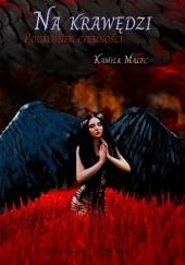 Okładka książki Na krawędzi. Pocałunek ciemności Kamila Malec