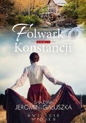 Okładka książki Folwark Konstancji Grażyna Jeromin-Gałuszka