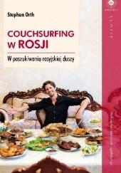 Okładka książki Couchsurfing w Rosji. W poszukiwaniu rosyjskiej duszy Stephan Orth