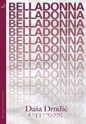 Okładka książki Belladonna Daša Drndić