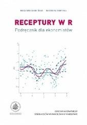Okładka książki Receptury w R. Podręcznik dla ekonomistów. Bogumił Kamiński,Mateusz Zawisza