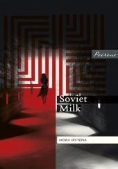 Okładka książki Soviet Milk Nora Ikstena
