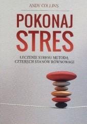 Okładka książki Pokonaj stres Andy Collins