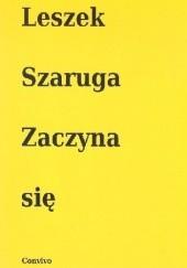 Okładka książki Zaczyna się Leszek Szaruga