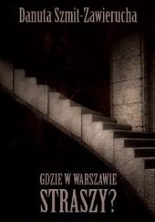 Okładka książki Gdzie w Warszawie straszy? Danuta Szmit-Zawierucha