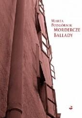 Okładka książki Mordercze ballady Marta Podgórnik