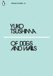 Okładka książki Of Dogs and Walls Yūko Tsushima