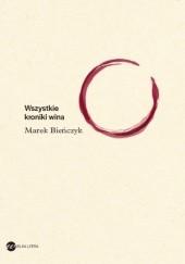 Okładka książki Wszystkie kroniki wina Marek Bieńczyk