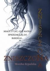 Okładka książki Zniszczona Monika Rępalska