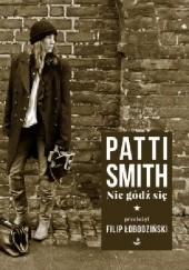 Okładka książki Nie gódź się Patti Smith