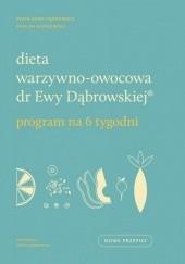 Okładka książki Dieta warzywno-owocowa dr Ewy Dąbrowskiej Beata Anna Dąbrowska,Paulina Borkowska