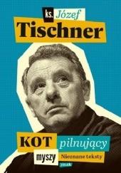 Okładka książki Kot pilnujący myszy Józef Tischner
