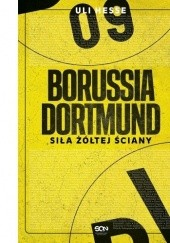 Okładka książki Borussia Dortmund. Siła Żółtej Ściany Uli Hesse
