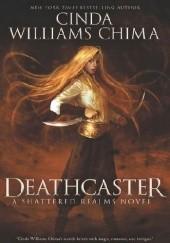 Okładka książki Deathcaster Cinda Williams Chima