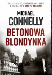 Okładka książki Betonowa blondynka Michael Connelly