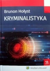 Okładka książki Kryminalistyka Brunon Hołyst