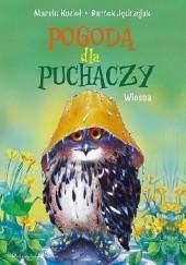 Okładka książki Pogoda dla puchaczy. Wiosna Marcin Kozioł,Bartek Jędrzejak