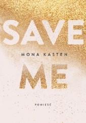 Okładka książki Save Me Mona Kasten
