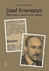 Okładka książki Józef Kramsztyk. Pasjans rodzinny, towarzyski, literacki i naukowy Krzysztof Prochaska