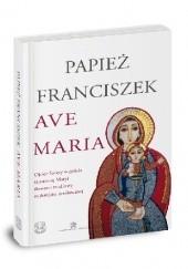Okładka książki Ave Maria Franciszek (papież)