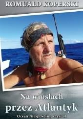 Okładka książki Na wiosłach przez Atlantyk Romuald Koperski