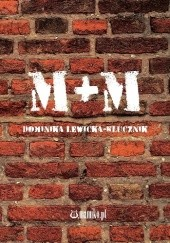 Okładka książki M+M Dominika Lewicka-Klucznik