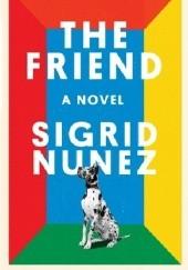 Okładka książki The Friend Sigrid Nunez