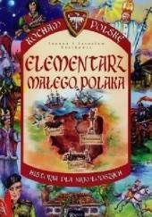 Okładka książki Elementarz małego Polaka Jarosław Szarek,Joanna Wieliczka-Szarkowa,Joanna Szarek