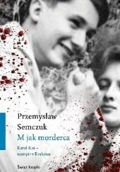 Okładka książki M jak morderca. Karol Kot - wampir z Krakowa Przemysław Semczuk